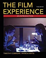 The Film Experience: An Introduction. Timothy Corrigan, Patricia White