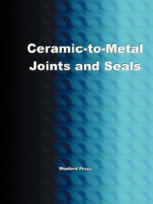 Ceramic-To-Metal Joints and Seals Greg Easter