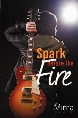 A Spark Before the Fire  by  Mima.