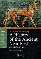 A History of the Ancient Near East CA. 3000 - 323 BC