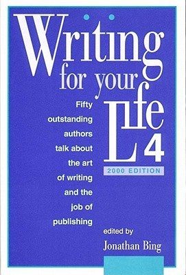 Writing For Your Life #4: Todays Outstanding Authors Talk About The Art Of Writing And The Job Of Publishing Sybil S. Steinberg