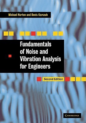 Fundamentals of Noise and Vibration Analysis for Engineers  by  Denis Karczub