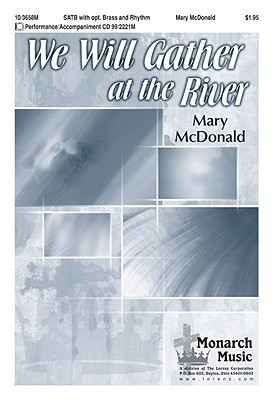 We Will Gather at the River Mary McDonald