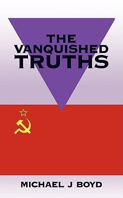 The Vanquished Truths Michael J Boyd