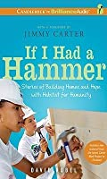 If I Had a Hammer: Stories of Building Homes and Hope with Habitat for Humanity