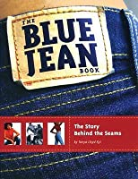 The Blue Jean Book: The Story Behind the Seams