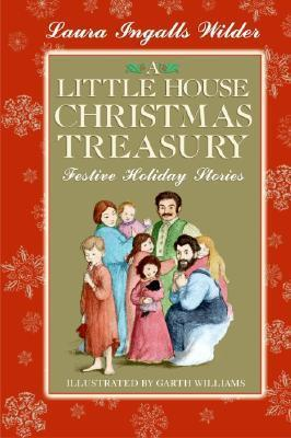 A Little House Christmas Treasury: Festive Holiday Stories  by  Laura Ingalls Wilder