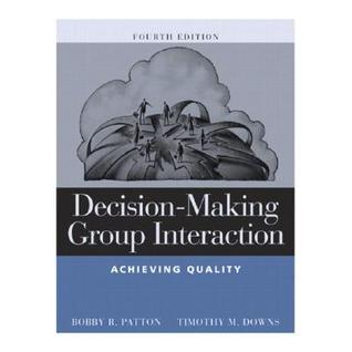 Decision-Making Group Interaction: Achieving Quality  by  Bobby R. Patton