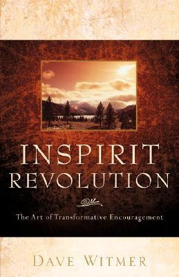 Inspirit Revolution  by  Dave Witmer