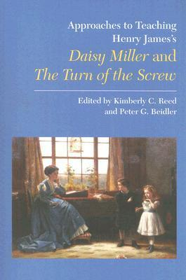 Henry Jamess Daisy Miller and the Turn of the Screw  by  Kimberly C. Reed