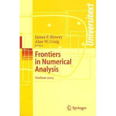 Frontiers Of Numerical Analysis: Durham 2004 (Universitext) - James Blowey