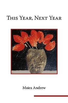 This Year, Next Year  by  Moira Andrew