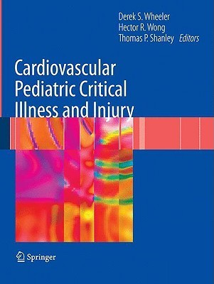 Cardiovascular Pediatric Critical Illness and Injury  by  Derek S. Wheeler