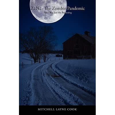 Z1n1: The Zombie Pandemic: 2012 Was Just the Beginning - Mitchell Layne Cook