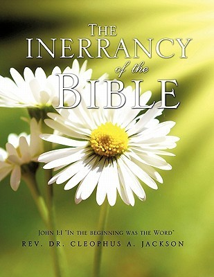 The Inerrancy of the Bible  by  Cleophus A. Jackson