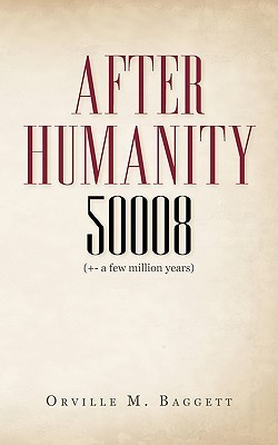 After Humanity 50008: Orville M. Baggett