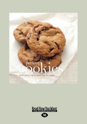 Perfect Cookies: Delicious, Easy and Fun to Make (Large Print 16pt)  by  Elizabeth Dougherty