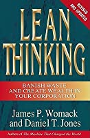 Lean Thinking: Banish Waste and Create Wealth in Your Corporation