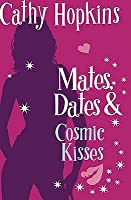 Mates, Dates & Cosmic Kisses (Mates, Dates, #2)