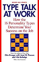 Type Talk at Work: How the 16 Personality Types Determine Your Success on the Job
