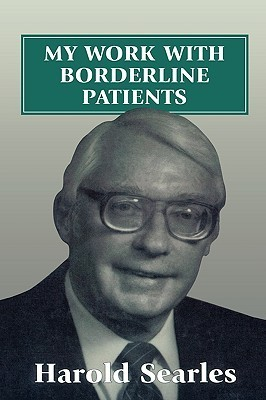 My Work with Borderline Patien  by  Harold F. Searles