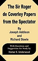 The Sir Roger de Coverley Papers from the Spectator