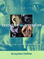 Sensation and Perception: An Integrated Approach