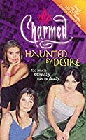 Haunted by Desire (Charmed, #6)