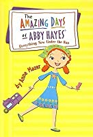 Everything New Under The Sun (Amazing Days Of Abby Hayes (Prebound))