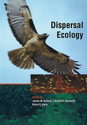 Dispersal Ecology: 42nd Symposium of the British Ecological Society James Bullock