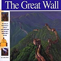The Great Wall: The Story of 4,000 Miles of Earth and Stone That Turned a Nation Into a Fortress