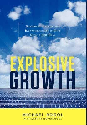 Explosive Growth  by  Michael Rogol