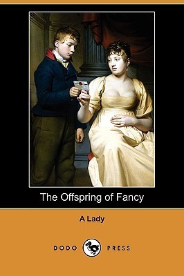 The Offspring of Fancy A Lady