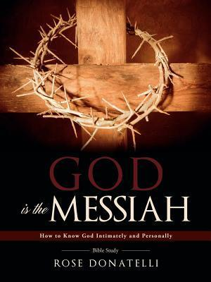 God Is the Messiah  by  Rose Donatelli