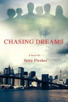 Chasing Dreams Jerry Flesher
