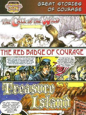 Great Stories of Courage: The Call of the Wild, the Red Badge of Courage, Treasure Island  by  Seymour Reit