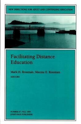 Facilitating Distance Education  by  Mark H. Rossman