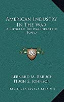 American Industry In The War: A Report Of The War Industries Board
