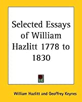 Selected Essays, 1778-1830
