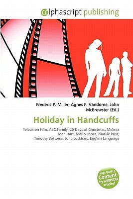 Holiday in Handcuffs  by  Frederic P.  Miller