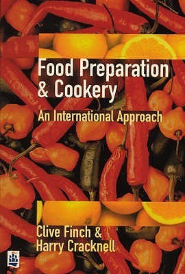 Food Preparation And Cookery: An International Approach Clive F. Finch