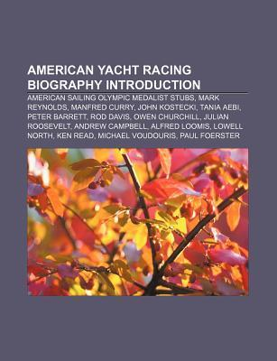 American Yacht Racing Biography Introduction: American Sailing Olympic Medalist Stubs, Mark Reynolds, Manfred Curry, John Kostecki, Tania Aebi Source Wikipedia