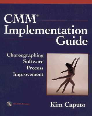 CMM Implementation Guide: Choreographing Software Process Improvement  by  Kim Caputo