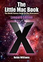 The Little Mac Book: Leopard Edition