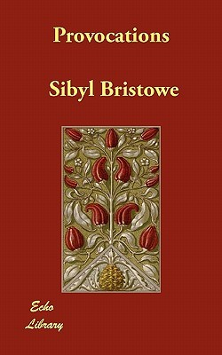 Provocations  by  Sibyl Bristowe