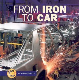 From Iron to Car Shannon Zemlicka