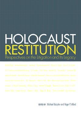 Holocaust Restitution: Perspectives on the Litigation and Its Legacy Michael J. Bazyler