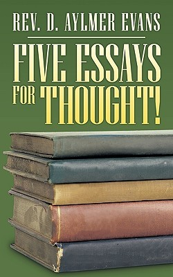 Five Essays for Thought! D. Aylmer Evans