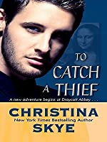 To Catch A Thief (SEAL and Code Name, 10) (Draycott Abbey #10) (Large Print)