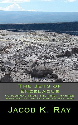The Jets of Enceladus  by  Jacob K. Ray